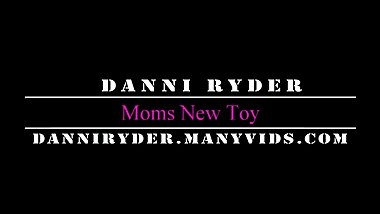 Danni Ryder: Moms New Toy